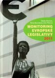 Monitoring evropské legislativy 2011 - Ondřej Krutílek, ...