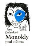 Monokly pod očima - Jana Dohnalová