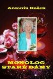 Monolog staré dámy - Antonín Rašek