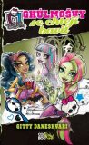 Monster High - Ghúlmošky se chtějí bavit - Gitty Daneshvari
