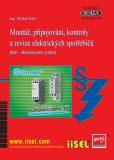Montáž, připojování, kontroly a revize elektrických spotřebičů - Michal Kříž
