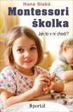 Montessori školka - Jak to v ní chodí? - Hana, Slabá