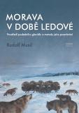 Morava v době ledové - Rudolf Musil