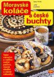 Moravské koláče a české buchty - Jiří Kareš, Luboš Bárta