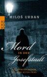 Mord in der Josefstadt: Ein Kriminalroman aus dem alten Prag - Miloš Urban