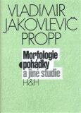 Morfologie pohádky a jiné studie - Propp Vladimir Jakovlevič