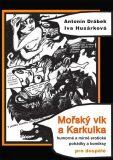 Mořský vlk a Karkulka - Antonín Drábek, ...