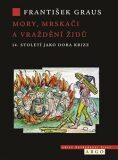Mor, flagelanti a vraždění Židů - František Graus