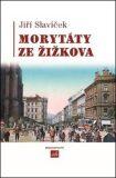Morytáty ze Žižkova - Jan Slavíček