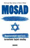 Mosad Nejslavnější operace - Zohar Michael Bar