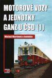 Motorové vozy a jednotky Ganz u ČSD (1) - Michal Martinek,kol.,