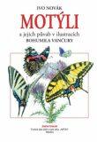 Motýli a jejich půvab - Ivo Novák, Bohumil Vančura