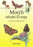 Motýli střední Evropy - Ivo Novák, František Severa
