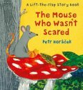 Mouse Who Wasn´t Scared - Petr Horáček