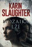 Mozaika lží - Karin Slaughter