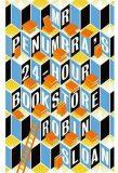 Mr Penumbra 24-hour Bookstore - Robin Sloan