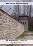 Mračna nad Mauthausenem - Martin Maxmilián L. Janda, ...