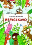 Mravčekovo - Jaroslava Kuchtová, ...