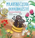 Mravenečkova dobrodružství - Vendula Hegerová, ...