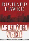 Mrazivý den v pekle - Richard Hawke