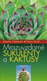 Mrazuvzdorné sukulenty a kaktusy - Martin Haberer, Hans Graf