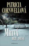 Mrtvá beze jména - Patricia Cornwell