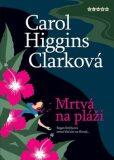 Mrtvá na pláži - Carol Higgins Clarková
