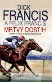 Mrtvý dostih - Felix Francis, Dick Francis