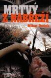 Mrtvý z nábřeží - Milan Dušek