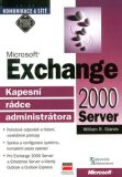 Microsoft Exchange 2000 Server Kapesní rádce administrátora - William R. Stanek