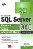 Microsoft SQL Server 2000 Kapesní rádce administrátora - William R. Stanek