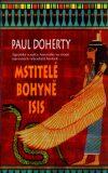 Mstitelé bohyně Isis - Paul Doherty