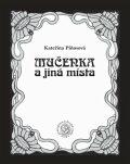 Mučenka a jiná místa - Kateřina Piňosová