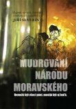 Mudrování národu moravského - Jiří Severin, Miško Eveno