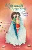 Můj anděl strážný: Druhá šance - Victoria Schwabová, ...