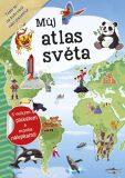 Můj atlas světa + plakát a samolepky - INFOA