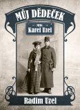 Můj dědeček MUDr. Karel Uzel - Radim Uzel