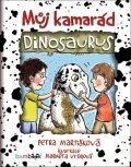 Můj kamarád dinosaurus - Petra Martišková, ...