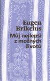 Můj nejlepší z možných životů - Eugen Brikcius