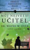 Můj největší učitel - Wayne W. Dyer, Lauber Lynn