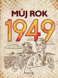 Můj rok 1949 - Jarmila Frejtichová, ...