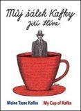 Můj šálek Kafky / My Cup of Kafka / Meine Tasse Kafka - Jiří Slíva