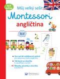 Můj velký sešit Montessori - angličtina - 3 až 6 let - Barusseau Lydie