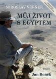 Miroslav Verner / Můj život s Egyptem - Jan Boněk, Miroslav Verner
