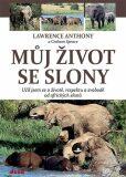Můj život se slony - Anthony Lawrence, ...