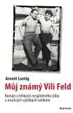 Můj známý Vili Feld - Arnošt Lustig