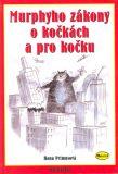 Murphyho zákony o kočkách a pro kočku - Hana Primusová, ...