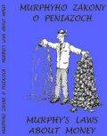 Murphyho zákony o peniazoch Murphy´s laws about money -