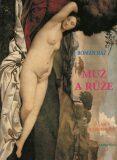 Muž a růže - Roman Ráž
