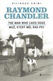Muž, který měl rád psy/The Man Who Liked Dogs - Raymond Chandler